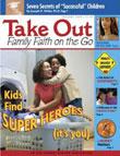 Take out - Family Faith on Go Magazine